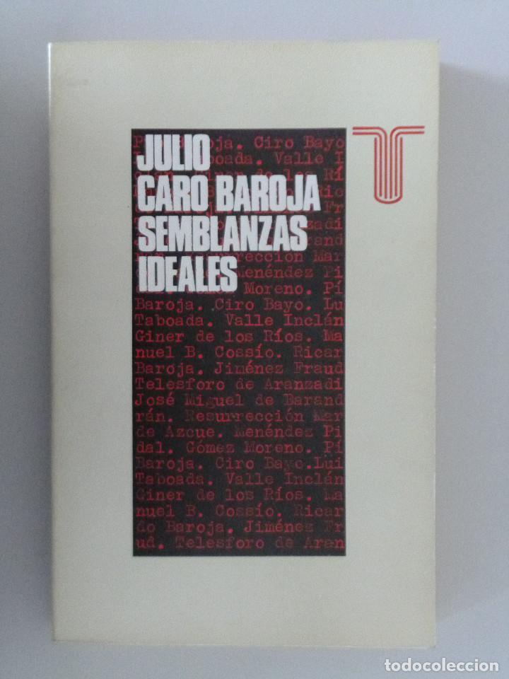 JULIO CARO BAROJA // SEMBLANZAS IDEALES // 1972 // PRIMERA EDICIÓN (Libros de Segunda Mano (posteriores a 1936) - Literatura - Ensayo)