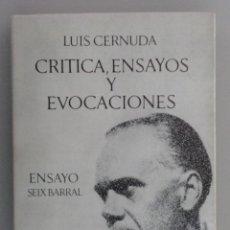 Libros de segunda mano: LUIS CERNUDA // CRÍTICA, ENSAYOS Y EVOCACIONES // PRÓLOGO LUIS MARISTANY // PRIMERA EDICION 1970. Lote 143304910