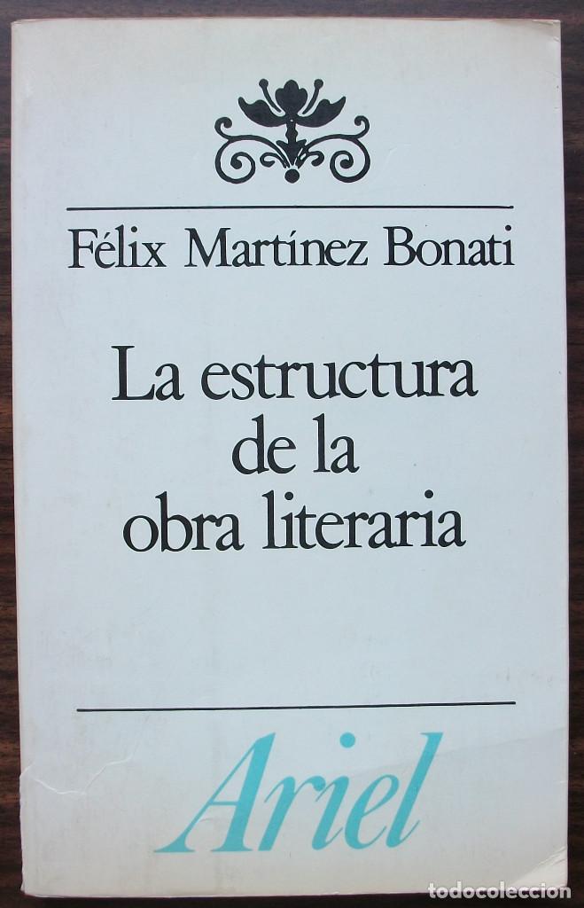 La Estructura De La Obra Literaria Felix Martinez Bonati