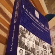 Libros de segunda mano: LOS NOMBRES DEL LEÓN CONVERSACIONES CON LEONESES IMPRESCINDIBLES. JOSÉ ANTONIO MARTÍNEZ REÑONES.. Lote 143544114