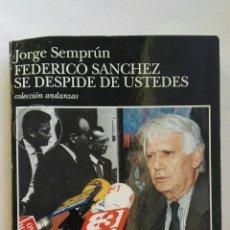 Libros de segunda mano: FEDERICO SÁNCHEZ SE DESPIDE DE USTEDES. Lote 143544969