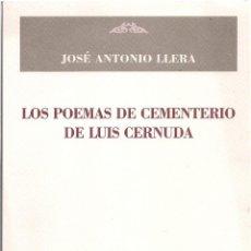 Libros de segunda mano: JOSÉ ANTONIO LLERA : LOS POEMAS DE CEMENTERIO DE LUIS CERNUDA. (ED. DEVENIR, ENSAYO, 2006) . Lote 143583378