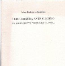 Libros de segunda mano: JAIME RODRÍGUEZ SACRISTÁN : LUIS CERNUDA ANTE SÍ MISMO (UN ACERCAMIENTO PSICOLÓGICO AL POETA). 2002. Lote 143583486