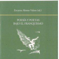 Libros de segunda mano: ENCARNA ALONSO VALERO (ED.) : POESÍA Y POETAS BAJO EL FRANQUISMO. (VISOR LIBROS, 2016). Lote 143584198