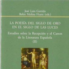 Libros de segunda mano: JOSÉ LARA / BELÉN MOLINA (EDS.) : LA POESÍA DEL SIGLO DE ORO EN EL SIGLO DE LAS LUCES (ESTUDIOS..). Lote 143584326