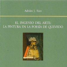 Libros de segunda mano: ADRIÁN J. SÁEZ : EL INGENIO DEL ARTE: LA PINTURA EN LA POESÍA DE QUEVEDO. (VISOR LIBROS, 2015). Lote 143584574