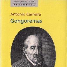 Libros de segunda mano: ANTONIO CARREIRA : GONGOREMAS. (EDS. PENÍNSULA, 1998) . Lote 143584798