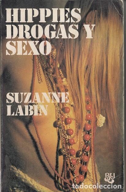 HIPPIES DROGAS Y SEXO - SUZANNE LABIN - BIBLIOTECA UNIVERSAL CARALT - 1ª EDICION 1975 (Libros de Segunda Mano (posteriores a 1936) - Literatura - Ensayo)