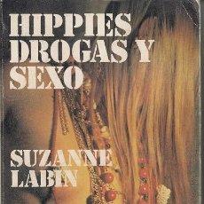 Libros de segunda mano: HIPPIES DROGAS Y SEXO - SUZANNE LABIN - BIBLIOTECA UNIVERSAL CARALT - 1ª EDICION 1975. Lote 143791570