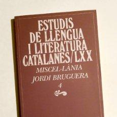 Libros de segunda mano: ESTUDIS DE LLENGUA I LITERATURA CATALANES LXX - MISCEL·LÀNIA JORDI BRUGUERA 4. Lote 143696654