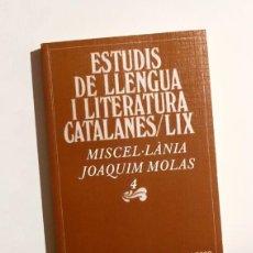 Libros de segunda mano: ESTUDIS DE LLENGUA I LITERATURA CATALANES LIX - MISCEL·LÀNIA JOAQUIM MOLAS 4. Lote 143818230