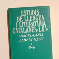 Libros de segunda mano: ESTUDIS DE LLENGUA I LITERATURA CATALANES LXV - MISCEL·LÀNIA ALBERT HAUF 4. Lote 143819650