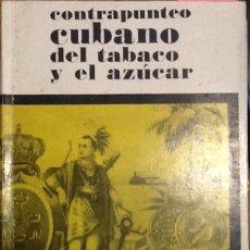 Libros de segunda mano: CONTRAPUNTEO CUBANO DEL TABACO Y EL AZÚCAR - FERNANDO ORTIZ. Lote 143598962