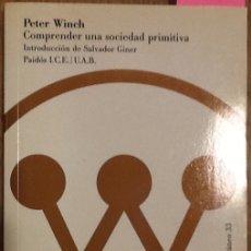 Libros de segunda mano: COMPRENDER UNA SOCIEDAD PRIMITIVA - PETER WINCH. Lote 143818454