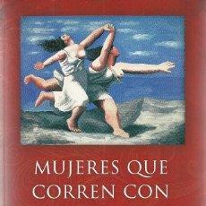 Libros de segunda mano: CLARISSA PINKOLA ESTÉS-MUJERES QUE CORREN CON LOS LOBOS.2018.. Lote 143876698