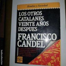 Libros de segunda mano: LOS OTROS CATALANES VEINTE AÑOS DESPUES.F.CANDEL 1 ED.1986. Lote 144535346