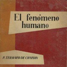 Libros de segunda mano - Teilhard de Chardin, El fenómeno humano - 144556790
