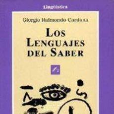 Libros de segunda mano: LOS LENGUAJES DEL SABER. - CARDONA, GIORGIO.. Lote 144674688