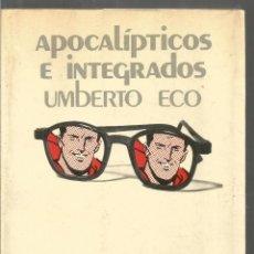 Libros de segunda mano: UMBERTO ECO. APOCALIPTICOS E INTEGRADOS. LUMEN. Lote 144898874