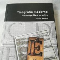 Libros de segunda mano: TIPOGRAFÍA MODERNA, POR ROBIN KINROSS, 2008, ISBN 9788496657090. Lote 144961798