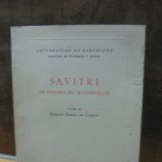 Libros de segunda mano: SAVITRI. UN EPISODIO DEL MAHABHARATA. MARIANO BASSOLS DE CLIMENT. BARCELONA, 1973. Lote 145120078