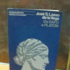 Libros de segunda mano: DE SAFO A PLATON. JOSE S. LASSO DE LA VEGA. PLANETA, 1ª EDICION 1976. Lote 145120570
