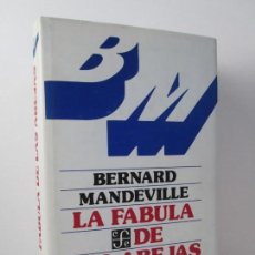 Libros de segunda mano: BERNARD MANDEVILLE. LA FABULA DE LAS ABEJAS O LOS VICIOS PRIVADOS HACEN LA PROSPERIDAD PUBLICA. Lote 145448702