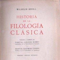 Libros de segunda mano: KROLL : HISTORIA DE LA FILOLOGÍA CLÁSICA (LABOR, 1953). Lote 145873656