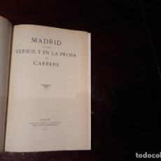 Libros de segunda mano: MADRID EN LOS VERSOS Y EN LA PROSA DE CARRERE - CARRERE, EMILIO. Lote 146007338