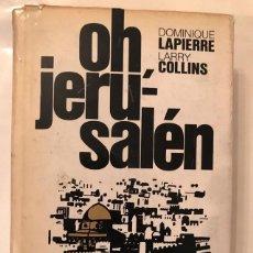 Libros de segunda mano: OH JERUSALÉN. DOMINIQUE LAPIERRE Y LARRY COLLINS. Lote 146039150