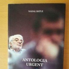 Libros de segunda mano: ANTOLOGIA URGENT (NADAL BATLE) EDICIÓ A CURA DE JOAN MIR I JOSEP M. LLAURADÓ. Lote 146228966