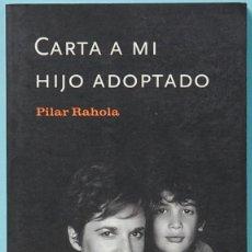 Libros de segunda mano - LMV - CARTA A MI HIJO ADOPTADO. PILAR RAHOLA. EDITORIAL PLANETA. 2001 - 146393842