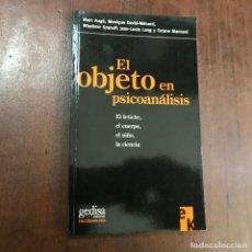 Libros de segunda mano: EL OBJETO EN PSICOANÁLISIS - MARC AUGÉ; MONIQUE DAVID-MÉNARD; WLADIMIR GRANOFF.. Lote 146357121