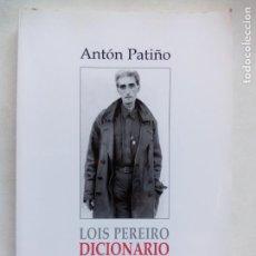 Libros de segunda mano: LOIS PEREIRO. DICIONARIO DE SOMBRAS. ANTÓN PATIÑO. ESPIRAL MAIOR. ESPAÑA 2011. . Lote 147103838