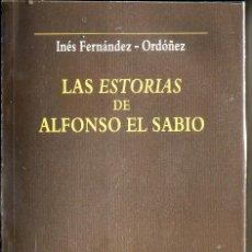 Libros de segunda mano: LAS ESTORIAS DE ALFONSO EL SABIO. INÉS FERNANDEZ-ORDOÑEZ MADRID, ISTMO, 1992.. Lote 147170354