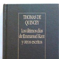 Libros de segunda mano: DE QUINCEY: LOS ÚLTIMOS DÍAS DE EMMANUEL KANT Y OTROS ESCRITOS. BORGES. ED. ARGENTINA. Lote 222725853