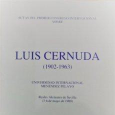 Libros de segunda mano: LUIS CERNUDA. ACTAS DEL PRIMER CONGRESO INTERNACIONAL (1902-1963). 1990. RARO. IMPECABLE. . Lote 147313802