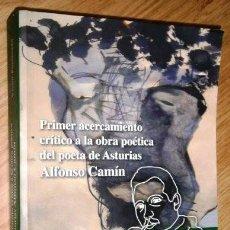 Libros de segunda mano: PRIMER ACERCAMIENTO CRÍTICO A LA OBRA POÉTICA DEL POETA DE ASTURIAS ALFONSO CAMÍN / VÍCTOR PUERTODÁN. Lote 147373238