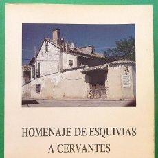 Libros de segunda mano: HOMENAJE DE ESQUIVIAS A CERVANTES - EJEMPLAR NUMERADO - VARIOS AUTORES - 1987 - VER INDICE. Lote 147376326