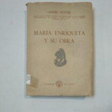 Libros de segunda mano: MARÍA ENRIQUETA Y SU OBRA. - DOTOR, ANGEL.- M. AGUILAR EDITOR. TDK359. Lote 147509442