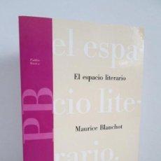 Libros de segunda mano: EL ESPACIO LITERARIO. MAURICE BLANCHOT. EDITORIAL PAIDOS. 1992. VER FOTOGRAFIAS ADJUNTAS. Lote 147545754