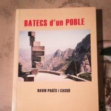 Libros de segunda mano: BATECS D'UN POBLE - DAVID PAGÈS I CASSÚ - EJEMPLAR DEDICADO Y FIRMADO POR EL AUTOR.. Lote 147612814