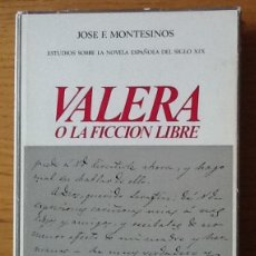 Libros de segunda mano: VALERA O LA FICCIÓN LIBRE. JOSÉ F. MONTESINOS. Lote 147712854