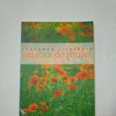Libros de segunda mano: CERTAMEN LITERARIO. PALABRA DE MUJER. - 2000-2002 - AYUNTAMIENTO LOGROÑO - TDK360. Lote 147976022