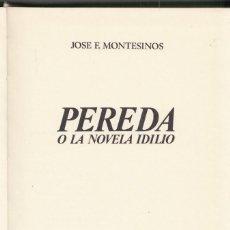 Libros de segunda mano: JOSÉ F. MONTESINOS: PEREDA O LA NOVELA IDILIO. CATALIA, 1969 TAPA DURA CANTABRIA. Lote 148024610