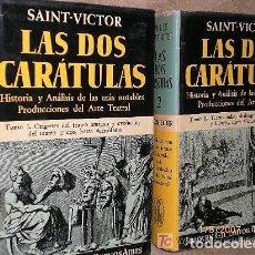 Libros de segunda mano: LAS DOS CARÁTULAS. HISTORIA Y ANÁLISIS DE LAS MÁS NOTABLES PRODUCCIONES DEL ARTE TEATRAL. 2 TOMOS.. Lote 148112242