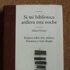 Libros de segunda mano: SI MI BIBLIOTECA ARDIERA ESTA NOCHE. ENSAYOS SOBRE ARTE, MÚSICA, LITERATURA Y OTRAS DROGAS. . Lote 148161374