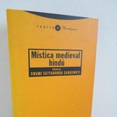 Libros de segunda mano: MISTICA MEDIEVAL HINDU. EDICION SWAMI SATYANANDA SARASWATI. EDITORIAL TROTTA 2003. VER FOTOS. Lote 148202898