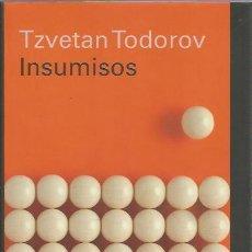 Libros de segunda mano: INSUMISOS - TZVETAN TODOROV - CÍRCULO - TAPA DURA Y SOBRECUBIERTA - NUEVO. Lote 148206070