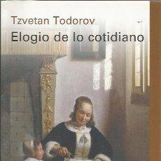 Libros de segunda mano: ELOGIO DE LO COTIDIANO - TZVETAN TODOROV - CÍRCULO - TAPA DURA Y SOBRECUBIERTA - NUEVO. Lote 148209122